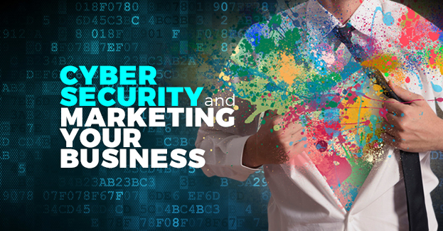 CYBER SECURITY & MARKETING YOUR BUSINESS